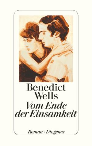 cover_benedicht-wells_vom-ende-der-einsamkeit_buchtipp