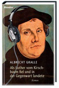 cover_albrecht_gralle_luther_gegenwart