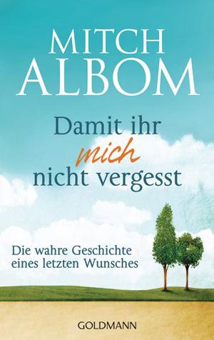 cover_mitch_albom_damit_ihr_mich_nicht_vergesst_buchtipp