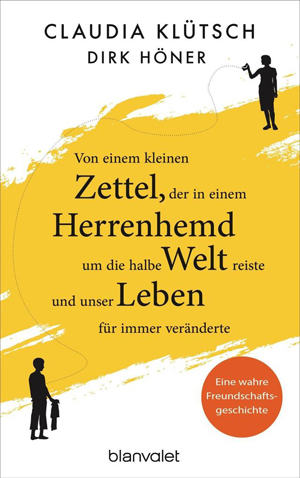 cover_claudia_kluetsch_dirk_hoemer_von_einem_kleinen_zettel_der_in_einem_herrenhemd_um_die_halbe_welt_reiste_und-unser_leben_für_immer veraenderte